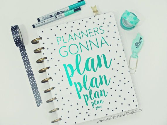 Need this! Preferably the front and back covers, in teal. Happy Planner Cover: Planners Gonna Plan by JeePapeterieShop