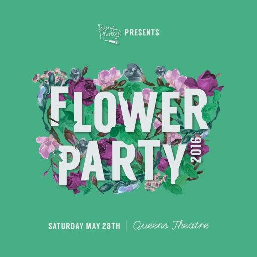 Floral Gig Poster for the 2016 Flower Party at Queens Theatre.