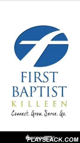 First Baptist Church Killeen  Android App - playslack.com , Welcome to the First Baptist Church of Killeen, an active body of believers, privileged to minister to greater Killeen and neighboring Fort Hood! You may be right down the street or on deployment in another country, but we want you to be able to access all that God is doing in our church right here on your mobile device!From this app, you will be able to...-Instantly access sermon audio-View upcoming events and add them directly to…
