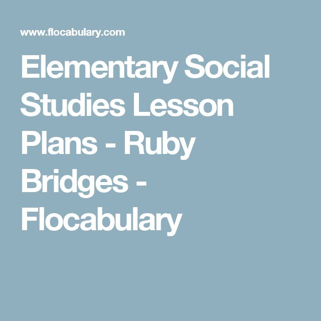 Elementary Social Studies Lesson Plans - Ruby Bridges - Flocabulary