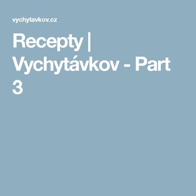 Recepty | Vychytávkov - Part 3