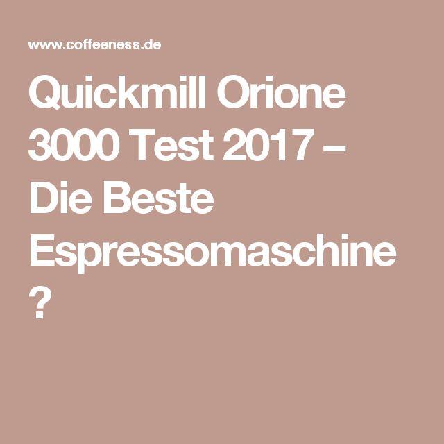 Quickmill Orione 3000 Test 2017 – Die Beste Espressomaschine?