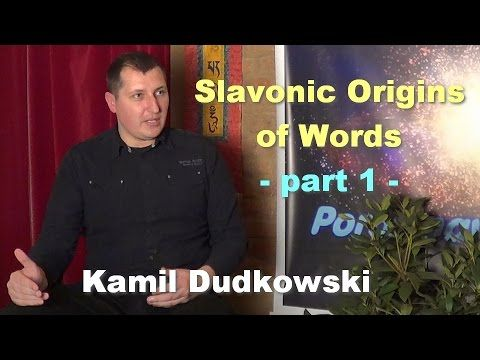 Slavonic Origins of Words, part 1 - Kamil Dudkowski - YouTube