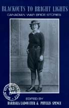 NON-FICTION: Blackouts to Bright Lights: Canadian War Bride Stories by Barbara Ladouceur and Phyllis Spence (Ronsdale Press)