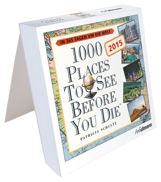 Patricia Schultz: 1000 Places to see before you die, Tageskalender 2015