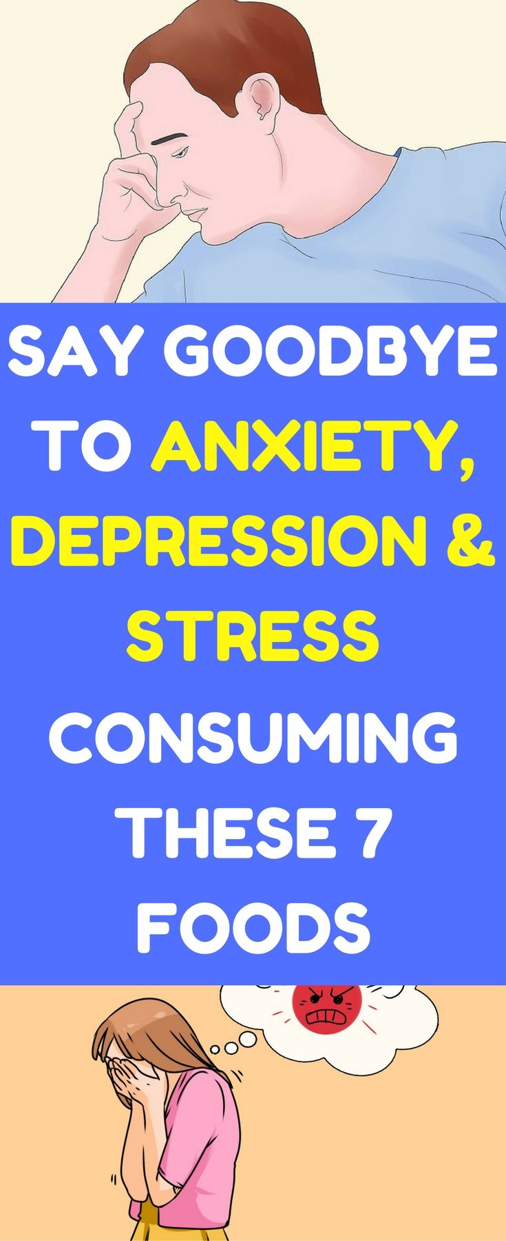 Consume these foods for stress relief, depression and anxiety.