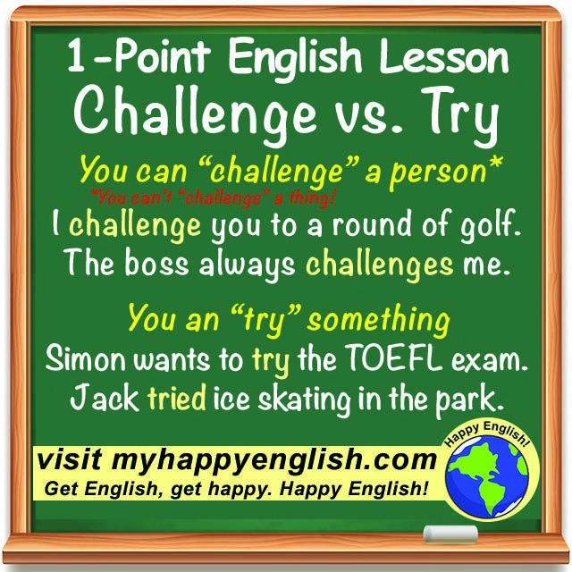 """A lot of English learners have trouble with using the verbs """"challenge"""" and """"try."""" How about you? Have a look at today's one point English lesson. The basic difference…"""