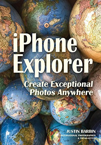 Available 2018! iPhone Explorer: Create Exceptional Photos Anywhere