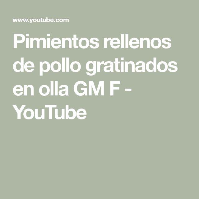 Pimientos rellenos de pollo gratinados en olla GM F - YouTube
