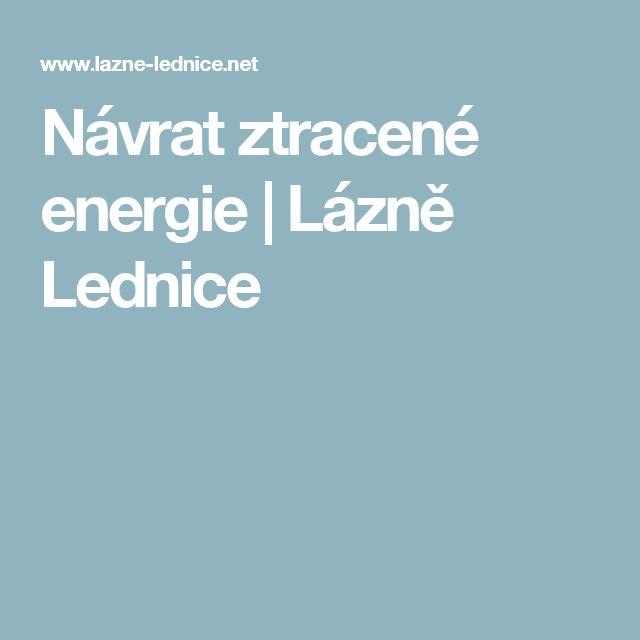 Návrat ztracené energie | Lázně Lednice