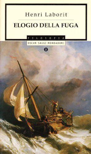 Elogio della fuga - Henri Laborit