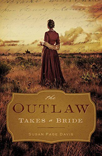 Hero Interview From The Outlaw Takes A Bride By Susan Page Davis With Giveaway Find This Pin And More On Western Romance Books