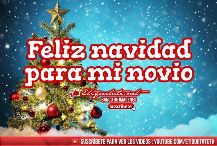 (LO + NUEVO) Feliz navidad para mi novio ░▒▓██► http://imagenesdenavidad.gratis/feliz-navidad-para-mi-novio/