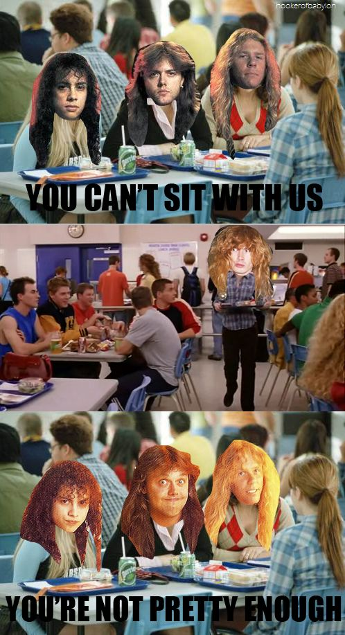 Metallica and Dave Mustaine version of Mean Girls