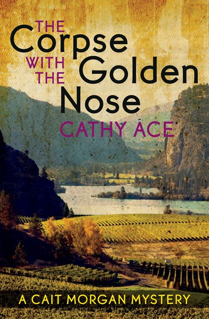 The Corpse with the Golden Nose by Cathy Ace