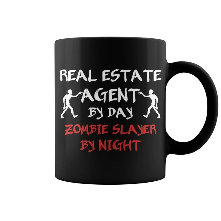 Real Estate Agent by Day Zombie Slayer By Night. Funny, Cute and Clever Real Estate Agent Marketing Quotes, Sayings, Sales T-Shirts, Hoodies, Clothing, Tees, Coffee Cup Mugs, Gifts.