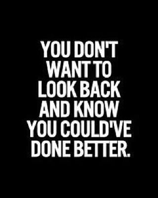 Do your best today so you won't look back tomorrow and know you could've done better #motivate #doyourbest