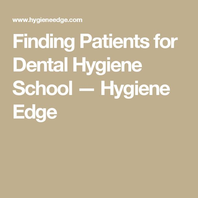 Finding Patients for Dental Hygiene School — Hygiene Edge