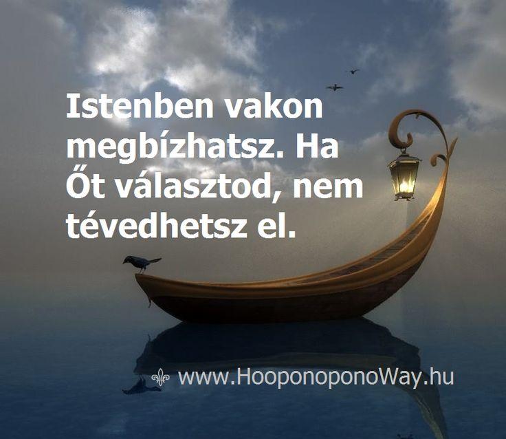 Hálát adok a mai napért. Istenben vakon megbízhatsz. Ha Őt választod, nem tévedhetsz el. Megmutatja a legkönnyebb és legrövidebb utat, ami hozzá hazavezet. Így szeretlek, Élet! Köszönöm. Szeretlek ❤️ ⚜ Ho'oponoponoWay Magyarország ⚜ www.HooponoponoWay.hu