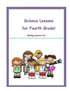 Updated 10/22/16 18 Weeks of Science Lessons and Investigations; Activities to make Teaching Science the Next Generation Science SO Easy! 18 Weeks of Lessons with EVERYTHING! 90 Lessons total. Be finished with your NGSS science alignment. The entire 4th grade science curriculum plus all the extras.