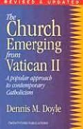 Church Emerging from Vatican II A Popular Approach to Contemporary Catholicism: What does it mean to be a Catholic today? Doyle addresses this important question by examining key documents of the Second Vatican Council: Lumen Gentium (Dogmatic Constitution on the Church) and Gaudium et Spes (Pastoral Constitution on the Church in the Modern World). He offers an unusual blend of official Catholic teaching juxtaposed with positions of contemporary theologians that will both appeal to and…