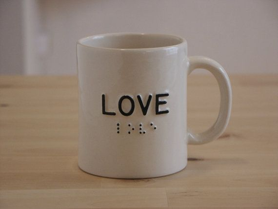 Braille mugs - our blind child could read the Braille. We gave as teacher gifts for Valentine's Day but thy would be sweet for everyday. The Etsy seller was great to work with!
