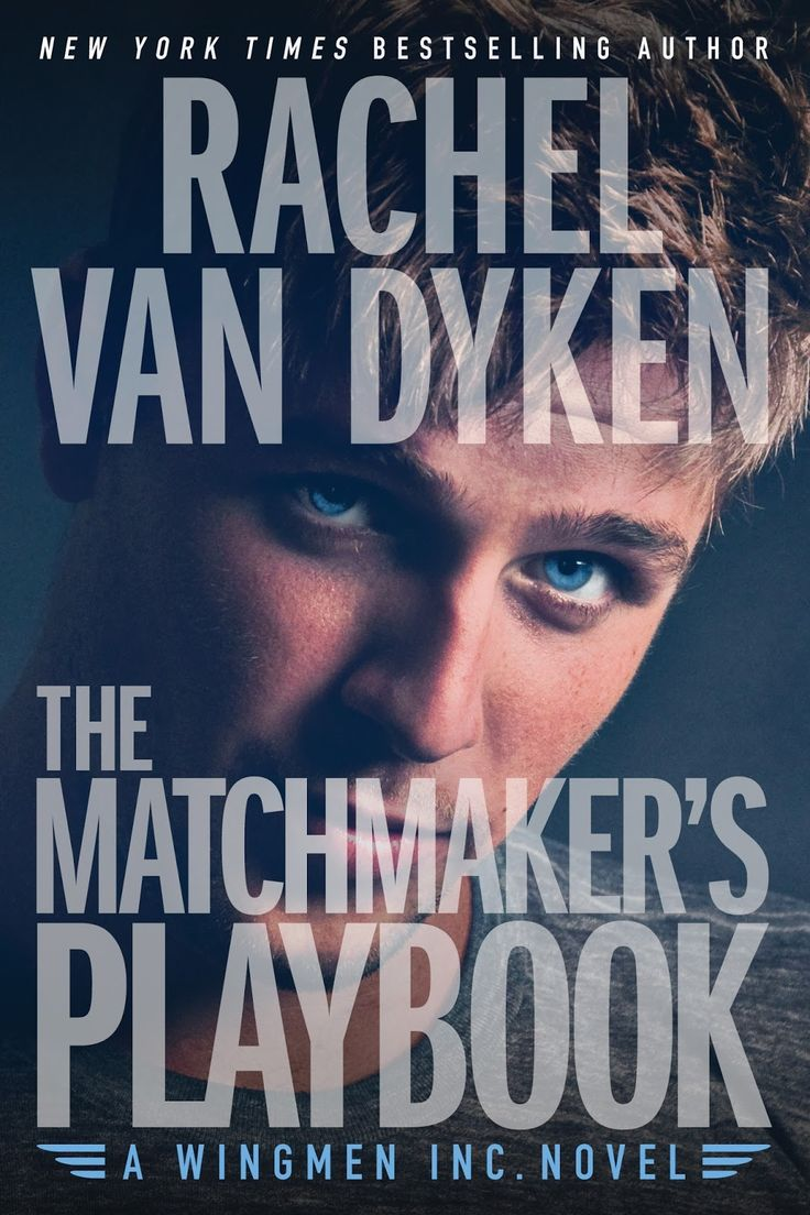 Fangirl Moments And My Two Cents: The Matchmaker's Playbook By Rachel Van  Dyken Blog Tour