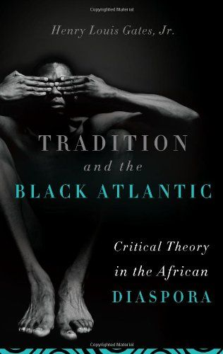 Tradition and the Black Atlantic: Critical Theory in the African Diaspora by Henry Louis Gates Jr. http://www.amazon.com/dp/0465014100/ref=cm_sw_r_pi_dp_twaZtb0KER442KB2