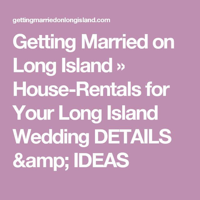 Getting Married on Long Island » House-Rentals for Your Long Island Wedding DETAILS & IDEAS