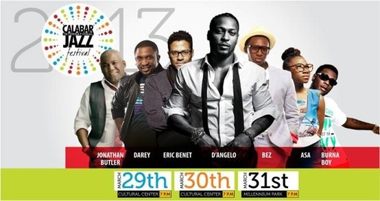 29 March - 31 March: The Calabar International Jazz Festival featuring Eric Benet, D'Angelo, Jonathan Butler, Asa, Darey, Burna Boy and more!