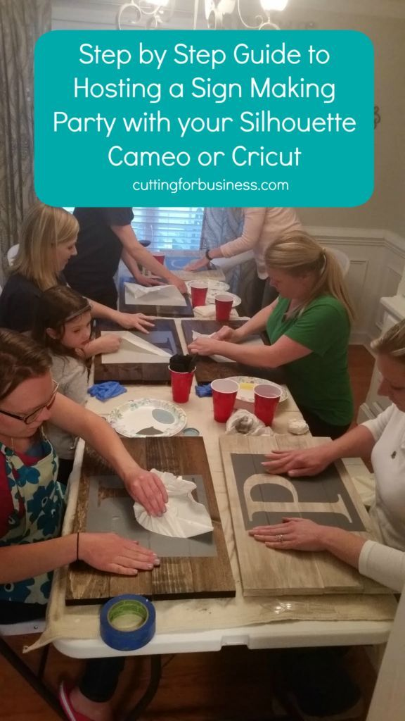 Step by Step Guide to Hosting a Paint Your Own Sign Party with your Silhouette Cameo or Cricut - by http://cuttingforbusiness.com