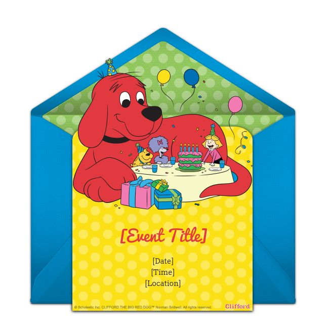 Free Clifford the Big Red Dog birthday invitations. Personalize and send via email.