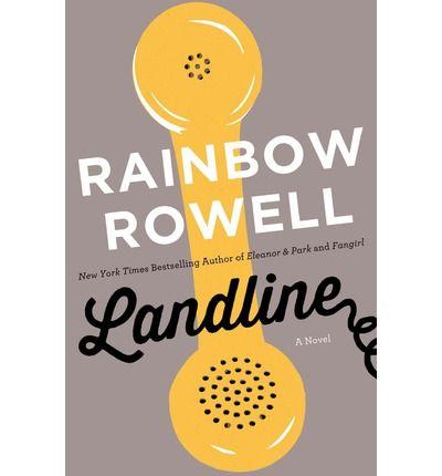 """""""Landline"""" — Rainbow Rowell"""