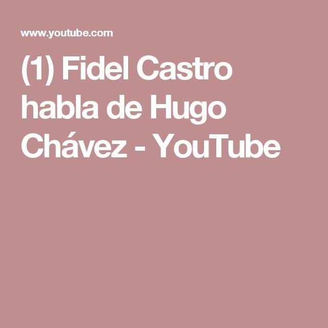 (1) Fidel Castro habla de Hugo Chávez - YouTube