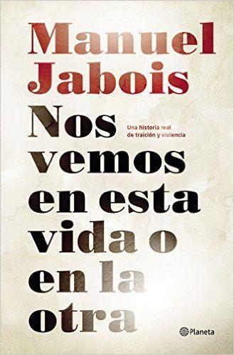 Descargar Nos Vemos En Esta Vida O En La Otra de Manuel Jabois PDF, Kindle, eBook, Nos Vemos En Esta Vida O En La Otra PDF Gratis