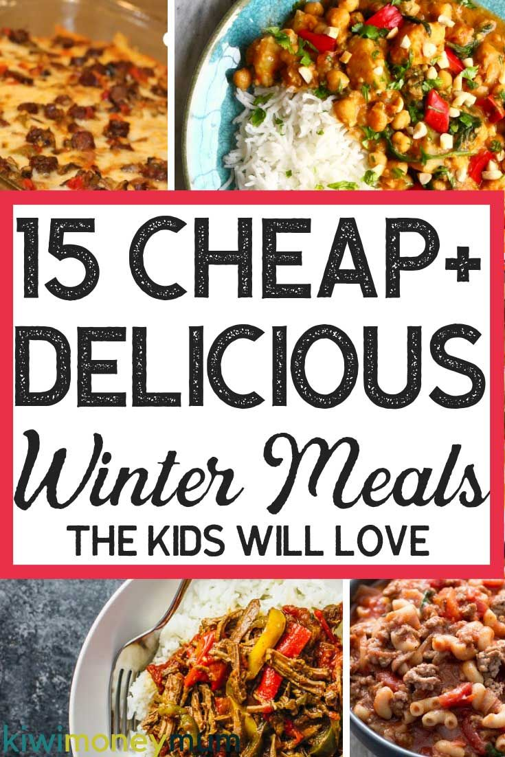 15 Hearty And Cheap Winter Family Meals Your Kids Will Love Cheap Family Meals Healthy Winter Meals Budget Meals