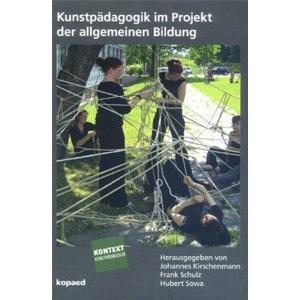 Kunstpädagogik im Projekt der allgemeinen Bildung
