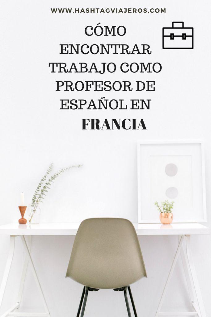 Cómo conseguir trabajo en Francia como profesor de español | Hashtag #Viajeros