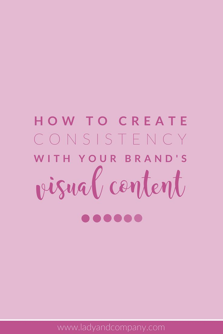 How to Create Consistancy with your Brand's Visual Content| Lady and Company Creative | Branding Coach | Empowering Women Through Badass Brands