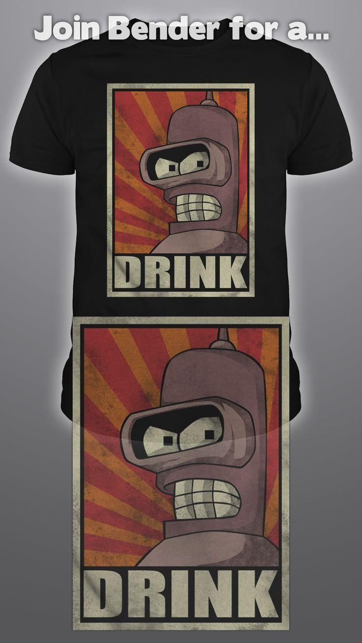 Design by LawlietLe: Drink  #bender #futurama #tshirts #unique #fashion #drink #alcohol
