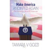 Make America Anointed Again, by Tamara V Gozzi