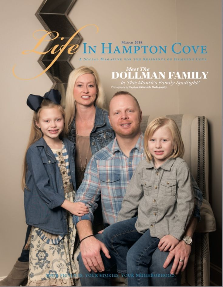 Meet the Dollman family in the March issue of Life in Hampton Cove!  We appreciate Chase Henderson, Hampton Cove resident and owner of Allstate, for Sponsoring the Family Spotlight pages. (256) 539-6611 6138 Highway 431 South Suite C, Brownsboro AL 35741  Family Spotlight photography by Captured Moments Photography. 256-417-0072 http://www.capmopro.com