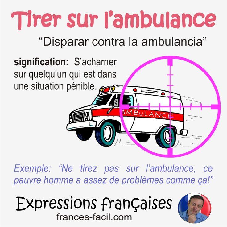 Expression: Tirer sur l'ambulance