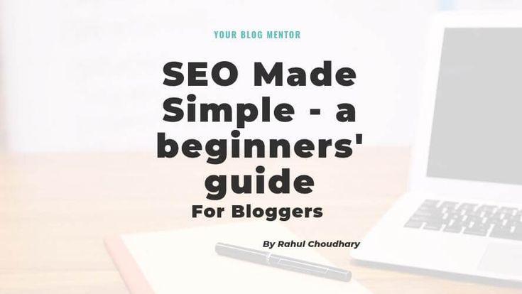 SEO leicht gemacht: Ein Anfänger & # 39; Leitfaden für Blogger – Ihr Blog-Mentor