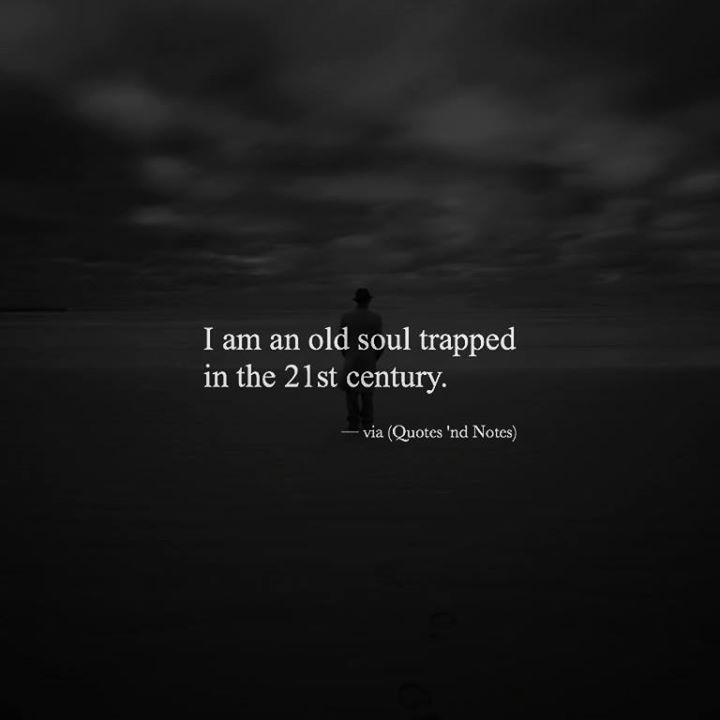 I am an old soul trapped in the 21st century. via (http://ift.tt/2eVURsC)