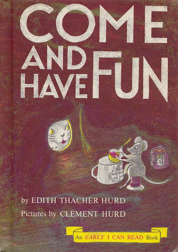 Come And Have Fun An Early I Can Read Book By Edith Thacher Hurd