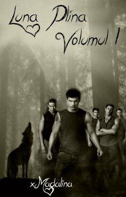 """Citește """"Lună Plină[ Werewolf ] - Lună Plină Volumul I"""" #povestiri-de-dragoste #povestiri-cu-vârcolaci"""