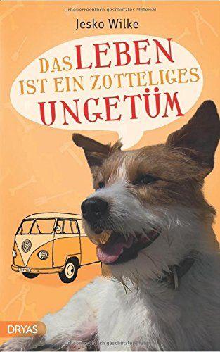 Das Leben ist ein zotteliges Ungetüm (Love and Dogs) von ...…