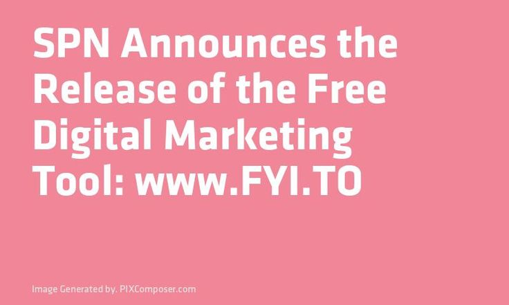 SPN Announces the Release of the Free Digital #Marketing Tool: www.FYI.TO