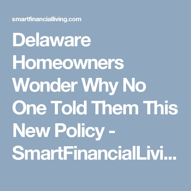 Delaware Homeowners Wonder Why No One Told Them This New Policy - SmartFinancialLiving